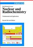 Nuclear and Radiochemistry : Fundamentals and Applications, Lieser, Karl Heinrich, 3527303170