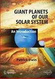 Giant Planets of Our Solar System : An Introduction, Irwin, Patrick G. J., 3540313176