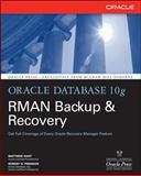 Oracle Database 10g RMAN Backup and Recovery, Hart, Matthew and Freeman, Robert G., 0072263172