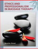Ethics and Professionalism in Massage Therapy 1st Edition