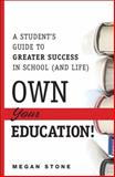 Own Your Education!, Megan Stone, 0133573176
