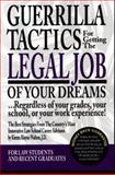 Guerilla Tactics for Getting the Legal Job of Your Dreams... Regardless of Your Grades, Your School, or Your Work Experience!, Walton, Kimm Alayne, 0159003172