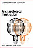 Archaeological Illustration, Adkins, Lesley and Adkins, Roy, 0521103177
