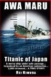 Awa Maru Titanic of Japan, Rei Kimura, 0977913171