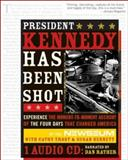 President Kennedy Has Been Shot (with CD), Susan Bennett and Newseum Staff, 1402203179