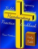 Beginning Bible Cursive Handwriting Practice Workbook, Marie Matthews, 1499573170