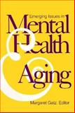 Emerging Issues in Mental Health and Aging, , 1557983178