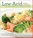 Low-Acid Slow Cooking, Cider Mill Press and Dominique DeVito, 1604333170