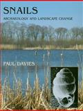 Snails : Archaeology and Landscape Change, Davies, Paul, 1842173170