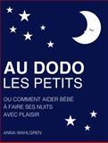 Au Dodo les Petits, Anna Wahlgren, 9197963178