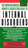 The American Medical Association's Internal Disorders, AMWA Staff, 0440223172