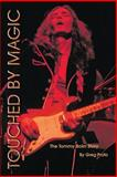 Touched by Magic: the Tommy Bolin Story, Greg Prato, 0578003171