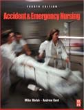 Accident and Emergency Nursing, Walsh, Mike and Kent, Andrew, 075064317X