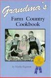 Grandma's Farm Country Cookbook, Martha Engstrom, 0896583171