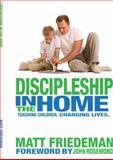 Discipleship in the Home, Matt Friedeman, 0915143178