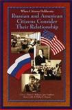 When Citizens Deliberate : Russian and American Citizens Consider Their Relationship, Denis V. Makarov, Igor Nagdasev, Brian Cobb, and Philip D. Stewart, 0923993177
