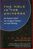 The Hole in the Universe, K. C. Cole, 0156013177