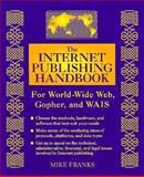 Internet Publishing Handbook, Mike Franks, 0201483173