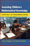 Assessing Children's Mathematical Knowledge : Social Class, Sex, and Problem-Solving, Barry Cooper, Mairead Dunne, 0335203175