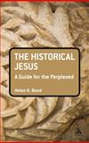The Historical Jesus, Bond, Helen, 0567033171