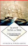 Against Wind and Tide, Ousmane Power-Greene, 1479823171