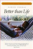 Better than Life, Pennac, Daniel, 1571103171