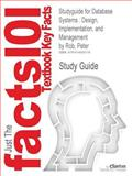 Outlines and Highlights for Database Systems : Design, Implementation, and Management by Peter Rob, ISBN, Cram101 Textbook Reviews Staff, 1614903174
