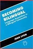 Becoming Bilingual : Language Acquisition in a Bilingual Community, Lyon, Jean, 1853593176