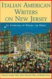 Italian American Writers on New Jersey : An Anthology of Poetry and Prose, Gillan, Jennifer, 0813533171