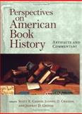 Perspectives on American Book History : Artifacts and Commentary, , 1558493174