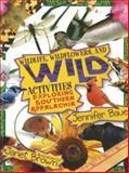 Wildlife, Wildflowers, and Wild Activities, Jennifer Bauer, 1570723176