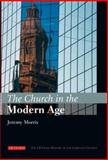 The Church in the Modern Age, Morris, Jeremy, 1845113179