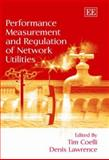 Performance Measurement and Regulation of Network Utilities 9781845423179