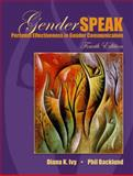 Gender Communication, Ivy, Diana K. and Backlund, Phil M., 0205493181