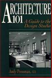 Architecture 101 : A Guide to the Design Studio, Pressman, Andy, 0471573183