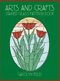 Arts and Crafts Stained Glass Pattern Book, Carolyn Relei, 0486423182