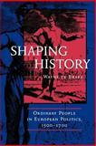 Shaping History 9780520213180