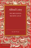 Alfred Loisy : His Religious Significance, Petre, Maude D., 1107693187