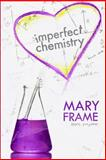 Imperfect Chemistry, Mary Frame, 149547318X