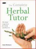 The Complete Herbal Tutor, Anne McIntyre, 1856753182