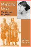 Mapping Lives : The Uses of Biography, , 0197263186