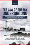 The Law of Energy Underground : Understanding New Developments in Subsurface Production, Transmission, and Storage, , 019870318X