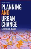 Planning and Urban Change, Ward, Stephen, 0761943188