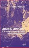 Designing Democracy : EU Enlargement and Regime Change in Post-Communist Europe, Pridham, Geoffrey, 1403903182