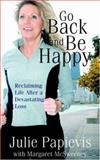 Go Back and Be Happy, Julie Papievis, 1414103182