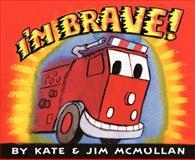 I'm Brave!, Kate McMullan, 0062203185