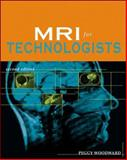 MRI for Technologists, Woodward, Peggy, 0071353186