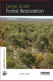 Large-Scale Forest Restoration, Lamb, David and Chapman, Margaret D., 0415663180