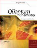 The Quantum in Chemistry : An Experimentalist's View, Grinter, Roger, 0470013184