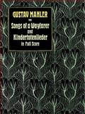 Songs of a Wayfarer and Kindertotenlieder in Full Score, Gustav Mahler, 0486263185